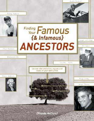 Image for Finding Your Famous {& Infamous} Ancestors