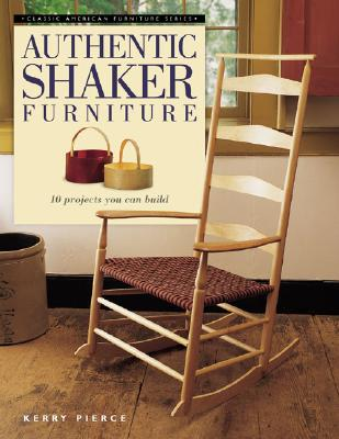 Image for Authentic Shaker Furniture (Classic American Furniture Series)