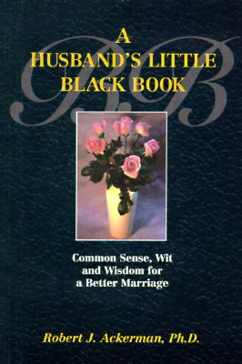 Image for A Husband's Little Black Book: Common Sense, Wit and Wisdom for a Better Marriage