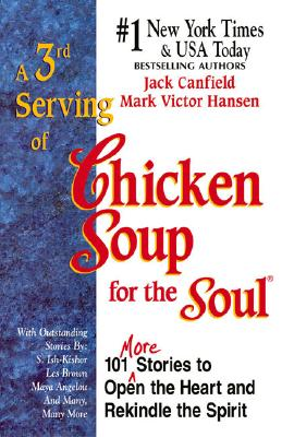 A 3rd Serving of Chicken Soup for the Soul, Jack Canfield