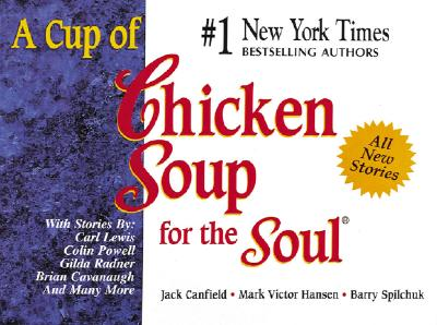 Image for A Cup of Chicken Soup for the Soul (Chicken Soup for the Soul)