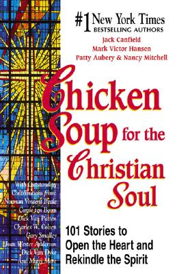 Image for CHICKEN SOUP FOR THE CHRISTION SOUL