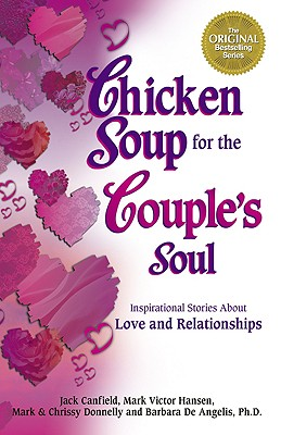 Chicken Soup for the Couple's Soul: Inspirational Stories About Love and Relationships, Hansen, Mark Victor;De Angelis, Barbara;De Angelis, Barbara;Donnelly, Mark;Donnelly, Chrissy