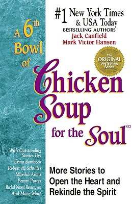 A 6th Bowl of Chicken Soup For The Soul, Jack Canfield