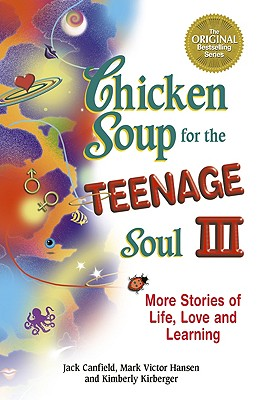 Image for Chicken Soup for the Teenage Soul III: More Stories of Life, Love and Learning
