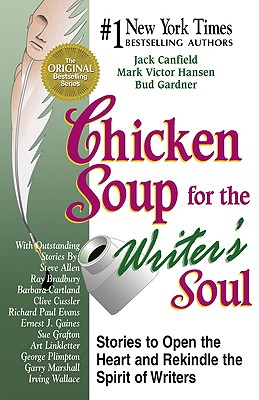 Image for Chicken Soup for the Writer's Soul: Stories to Open the Heart and Rekindle the Spirit of Writers