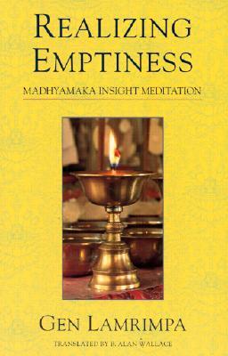 Realizing Emptiness: Madhyamaka Insight Meditation, Lamrimpa, Gen