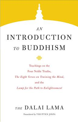 Image for INTRODUCTION TO BUDDHISM: TEACHINGS ON THE FOUR NOBLE TRUTHS, THE EIGHT VERSES ON TRAINING THE MIND,