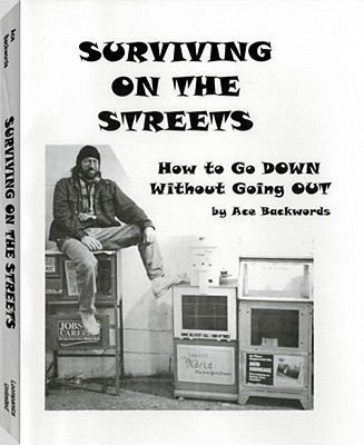 Image for Surviving On The Streets: How to Go DOWN Without Going OUT (Spare Change?)