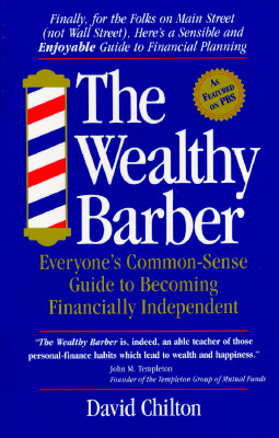 Image for The Wealthy Barber: Everyone's Common-Sense Guide to Becoming Financially Independent