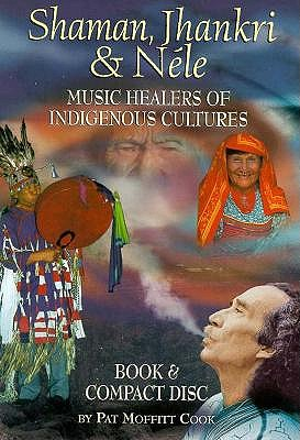 Image for Shaman, Jhankri & Nele: Music Healers of Indigenous Cultures (Book & CD Boxed Set)
