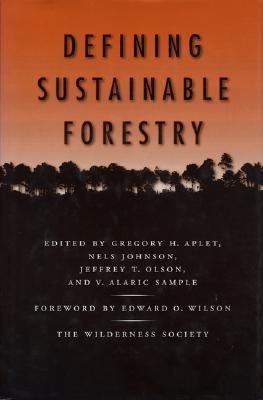 Defining Sustainable Forestry, The Wilderness Society