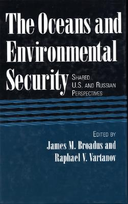 Image for The Oceans and Environmental Security: Shared U.S. And Russian Perspectives