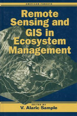 Image for Remote Sensing and GIS in Ecosystem Management