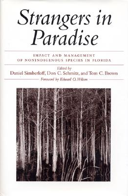 Image for STRANGERS IN PARADISE : IMPACT AND MANAGEMENT OF NONINDIGENOUS SPECIES IN FLORIDA
