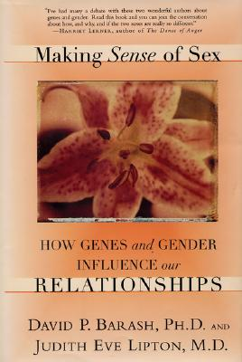Image for Making Sense of Sex: How Genes And Gender Influence Our Relationships