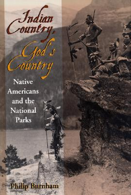 Image for Indian Country, God's Country: Native Americans And The National Parks