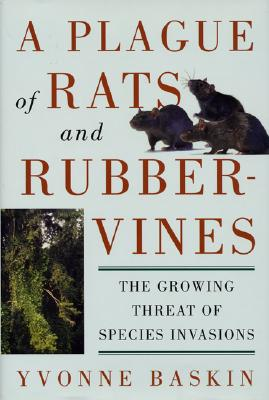 Image for PLAGUE OF RATS AND RUBBER VINES: THE GROWING THREAT OF SPECIES INVASION