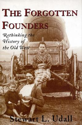 Image for Forgotten Founders : Rethinking the History of the Old West