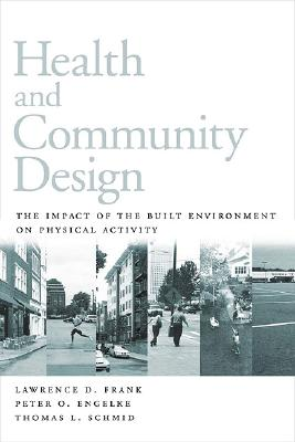 Image for HEALTH AND COMMUNITY DESIGN : THE IMPACT OF THE BUILT ENVIRONMENT ON PHYSICAL ACTIVITY