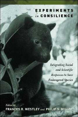 Image for Experiments in Consilience: Integrating Social And Scientific Responses To Save Endangered Species