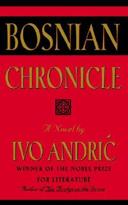 "Bosnian Chronicle: A Novel, ""Andric, Ivo"""