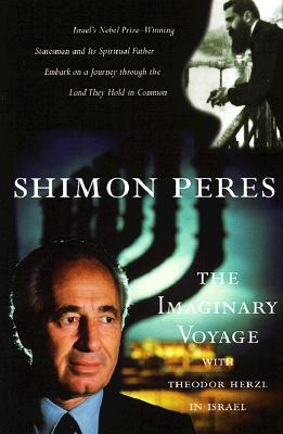 The Imaginary Voyage: With Theodor Herzl in Israel (Modern Library), Peres, Shimon