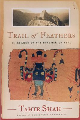 Image for Trail of Feathers  In Search of the Birdmen of Peru