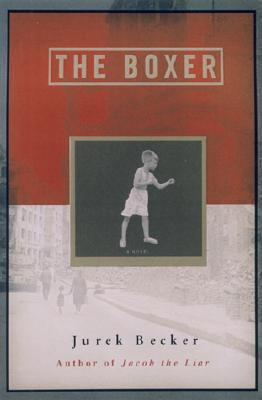 The Boxer: A Novel, Becker, Jurek;Bastagli, Alessandra