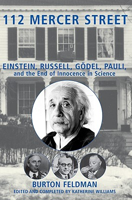 Image for 112 Mercer Street: Einstein, Russell, Godel, Pauli, and the End of Innocence in Science