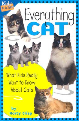 Everything Cat: What Kids Really Want to Know about Cats (Kids Faqs), Crisp, Marty