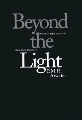 Image for Beyond the Light: What Isn't Being Said About Near-Death Experience