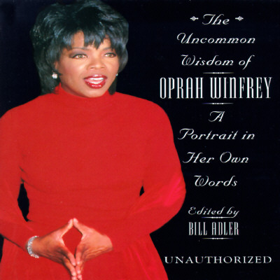 Image for The Uncommon Wisdom of Oprah Winfrey: A Portrait in Her Own Words