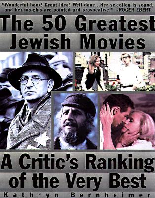 Image for The 50 Greatest Jewish Movies: A Critic's Ranking of the Very Best