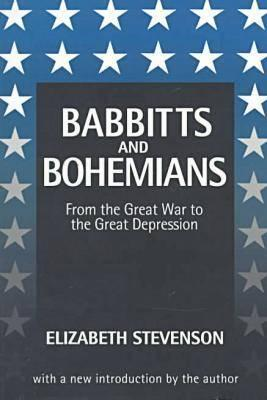 Babbitts and Bohemians: From the Great War to the Great Depression, Stevenson, Elizabeth; Stevenson, Elizabeth [Introduction]
