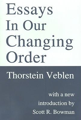 Essays in Our Changing Order (Transaction Books), Veblen, Thorstein