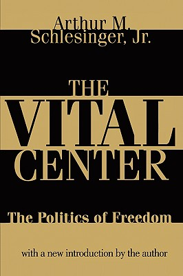 Image for The Vital Center: The Politics of Freedom