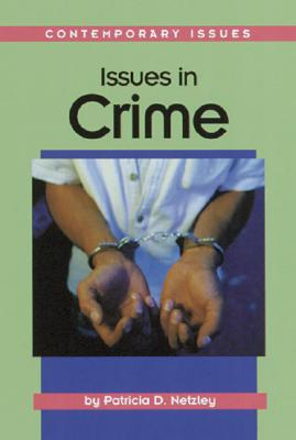 Image for Issues in Crime (Contemporary Issues Series)
