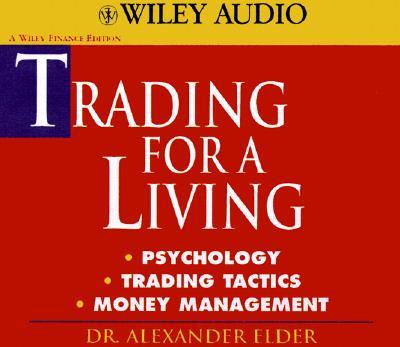 Trading for a Living : Psychology, Trading Tactics, Money Management (3 Audio CDs Plus book), Elder, Alexander