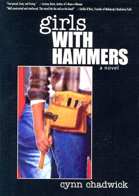Girls With Hammers, Chadwick, Cynn