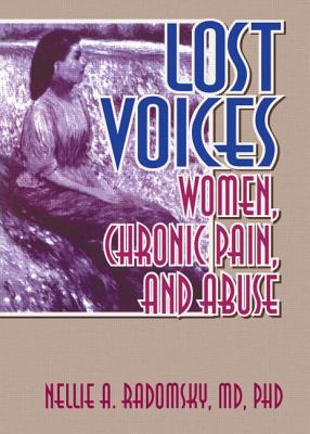 Lost Voices: Women, Chronic Pain, and Abuse, Radomsky, Nellie A