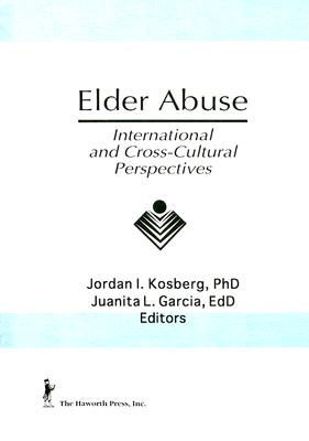 Image for Elder Abuse: International and Cross-Cultural Perspectives