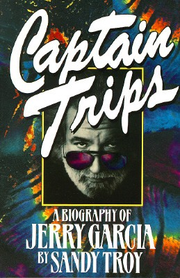 Image for Captain Trips: A Biography of Jerry Garcia