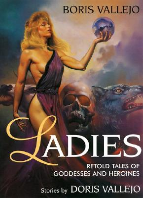 Image for LADIES: RETOLD TALES OF GODDESSES AND HEROINES