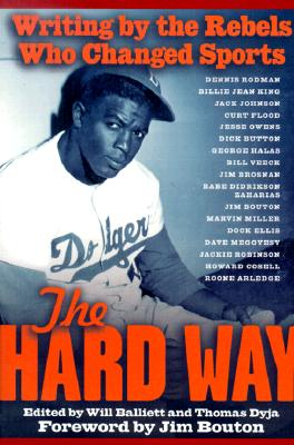 Image for The Hard Way: Writing by the Rebels Who Changed Sports