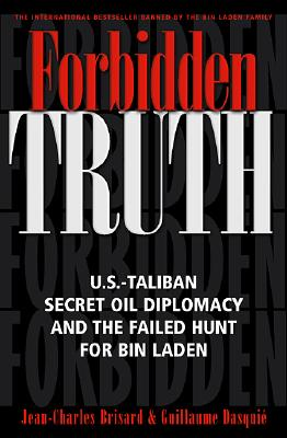 Image for Forbidden Truth: U.S.-Taliban Secret Oil Diplomacy Saudi Arabia And The Failed Search For Bin Laden