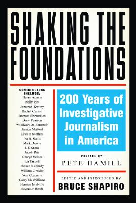 Image for Shaking the Foundations: 200 Years of Investigative Journalism in America (Nation Books)