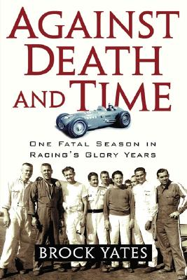 Image for Against Death And Time : One Fatal Season in Racing's Glory Years