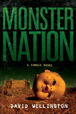 Monster Nation: A Zombie Novel, Wellington, David