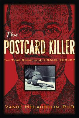 Image for Postcard Killer: The True Story of J. Frank Hickey